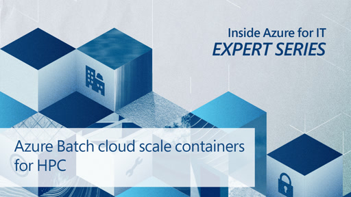 Azure Batch cloud scale containers for HPC