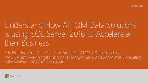 Understand how Attom Data Solutions is using SQL Server 2016 to accelerate their business
