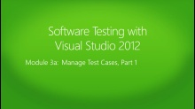 Software Testing with Visual Studio 2012: (03a) Manage Test Cases, Part 1