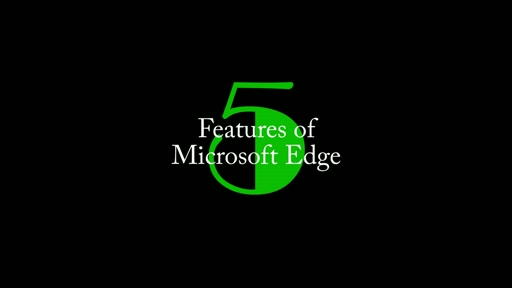 5: Features of Microsoft Edge