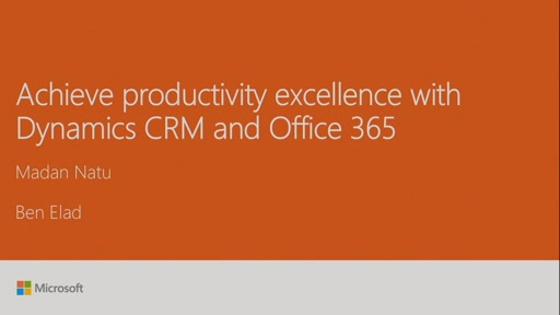 Achieve productivity excellence with Dynamics CRM and Office 365
