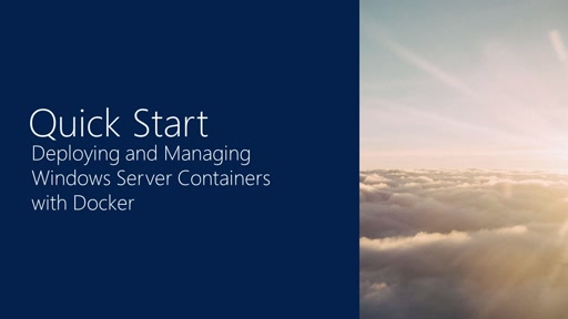 Quick Start #3: Deploying and Managing Windows Server Containers with Docker