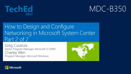 How to Design and Configure Networking in Microsoft System Center - Virtual Machine Manager and HyperV (Part 2 of 2)