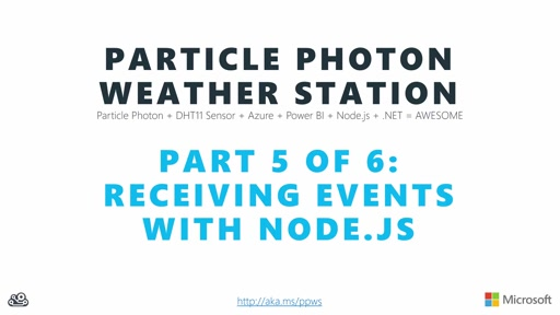 The Maker Show: Series - Particle Photon Weather Station Part 5 of 6 - Receiving Events with Node.js