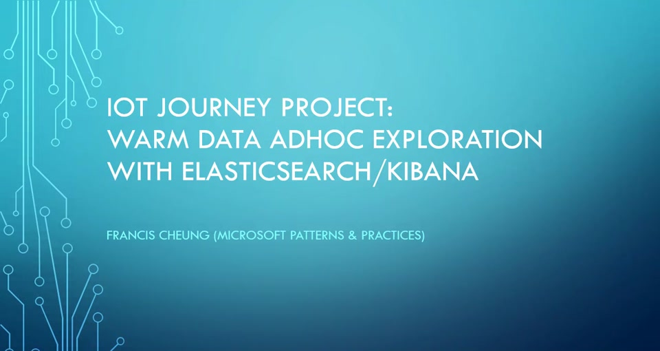 IoT Journey: Warm Data Ad Hoc Exploration with Elasticsearch and Kibana