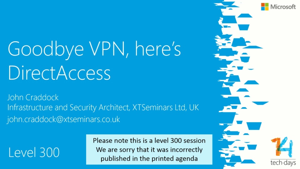 Goodbye Vpn Here S Directaccess Techdays 2014 The