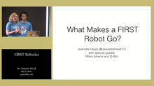 What Makes a FIRST Robot Go? by Jeanette Head