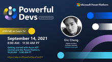 Getting Started with Azure IOT Central and the Power Platform with Eric Cheng