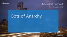 T5 - Cognitive Services & conversations as a Platform: Bots of Anarchy