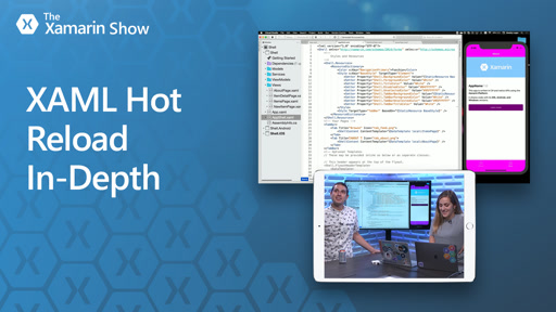 XAML Hot Reload for Xamarin.Forms In-Depth | The Xamarin Show