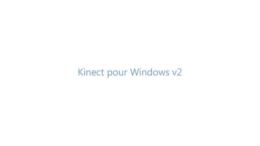 Build 2014 - Kinect pour Windows v2