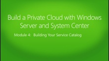 Build a Private Cloud with Windows Server and System Center: (04) Building Your Service Catalog
