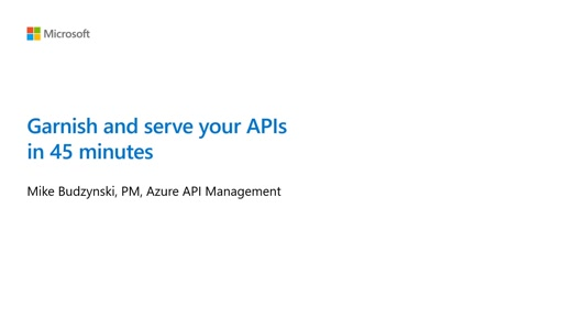 Garnish and serve your APIs in 45 minutes with Azure API Management