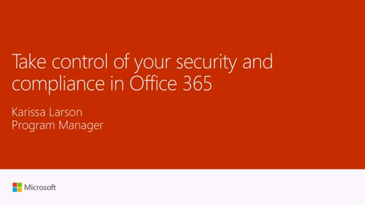 Take control of your security and compliance with Office 365