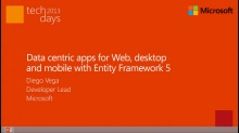 Building data centric applications for web, desktop and mobile with Entity Framework 5
