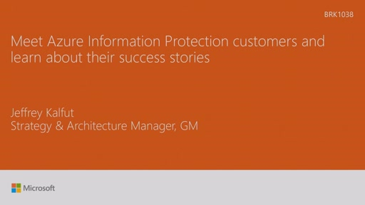 Meet Azure Information Protection customers and learn about their success stories