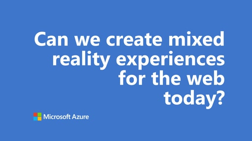 Can we create mixed reality experiences for the web today? | One Dev Question