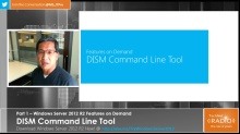 TechNet Radio: (Part 1) Windows Server 2012 R2 Features on Demand - DISM Command Line Tool