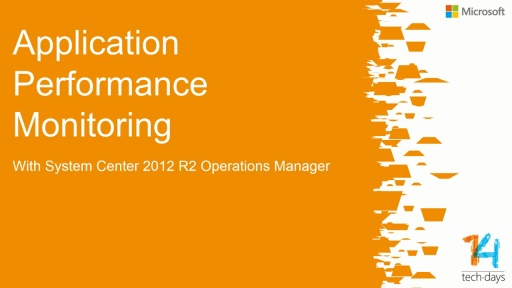 Application Performance Monitoring with System Center 2012 R2 Operations Manager