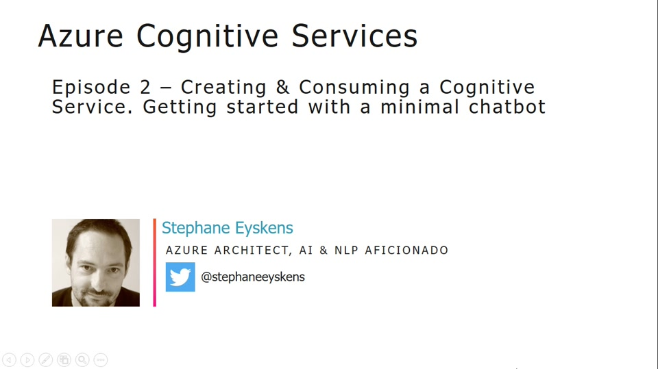 Cognitive Services Episode 2 – Creating & Consuming a Cognitive Service. Getting started with a minimal chatbot