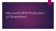 Microsoft SCDPM Protection of SharePoint - 1 of 2 - How to create a SharePoint Protection Group