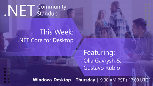Windows Desktop: .NET Community Standup - April 25th, 2019 - .NET Core for Desktop