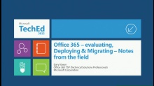 Office 365 – evaluating, Deploying & Migrating – Notes from the field