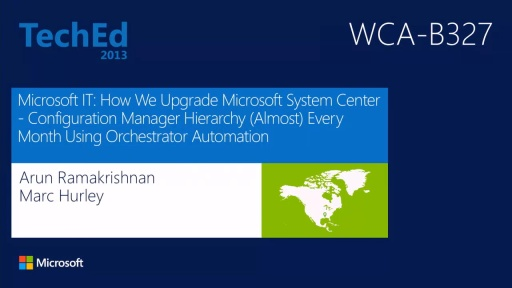 Microsoft IT: How We Upgrade Microsoft System Center - Configuration Manager Hierarchy (Almost) Every Month Using Orchestrator Automation