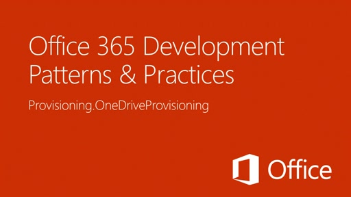 OneDrive Provisioning - Office 365 Developer Patterns and Practices