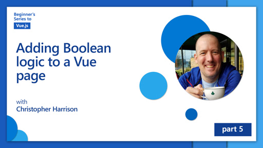 Adding Boolean logic to a Vue page [5 of 16] | Beginner's Series to: Vue.js