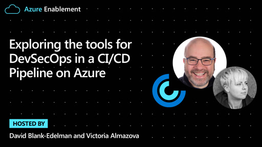 Exploring the tools for DevSecOps in a CI/CD Pipeline on Azure