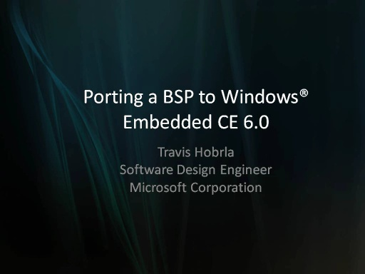 Porting a CE 5.0 BSP to CE 6.0 (Travis Hobrla)