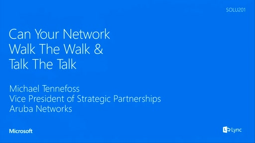 Aruba Networks: Can Your Network Walk The Walk And Talk The Talk