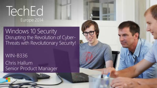 Windows 10: Disrupting the Revolution of Cyber-Threats with Revolutionary Security! (repeated on 30 Oct at 08:30)
