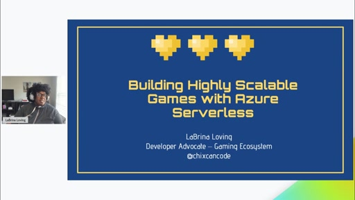 Building a Highly Scalable Game with Azure Serverless with LaBrina Loving