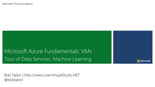 27. Microsoft Azure Fundamentals: Virtual Machines - Tour of Data Services: Machine Learning [Vietnamese Subtitles]