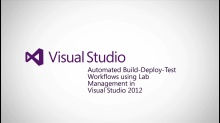 Automated build-deploy-test workflows using Lab Management in Visual Studio