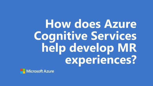 How does Azure Cognitive Services help develop MR experiences? | One Dev Question