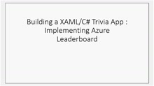 How to build your first Windows 8 trivia app(Part 5) : Implementing Azure Leaderboards