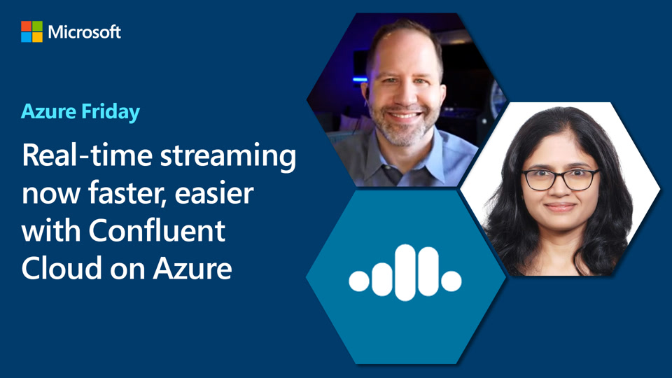 Real-time streaming now faster, easier with Confluent Cloud on Azure