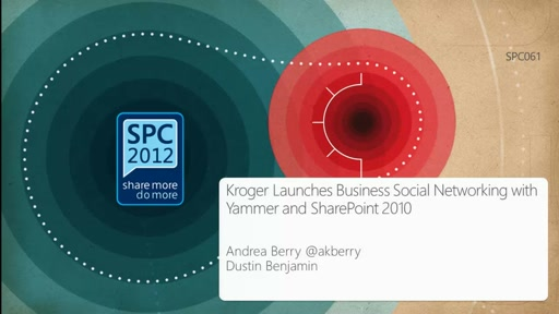 Customer Showcase: Kroger Launches Business Social Networking with Yammer and SharePoint 2010