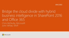 Bridge the cloud divide with hybrid business intelligence in SharePoint 2016 and Office 365
