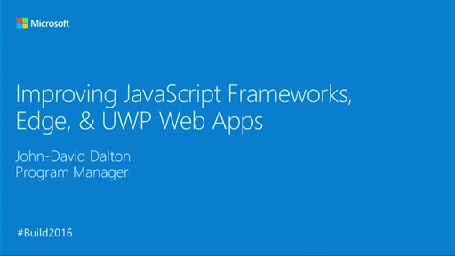 Improving JavaScript Frameworks, Edge, & UWP Web Apps
