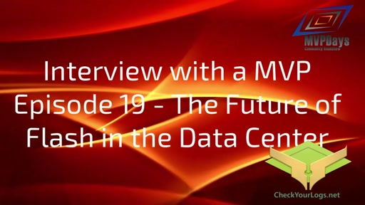 Episode 19 - The Future of Flash in the Data Center