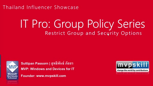 06 Suttipan Passorn -Group Policy Series: Understand Group Policy: Restrict Group and Security Options