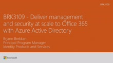 Deliver management and security at scale to Office 365 with Azure Active Directory