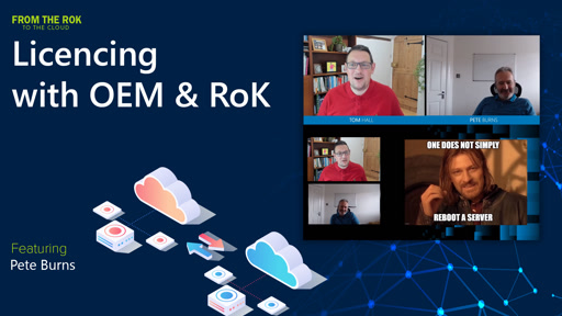 Licencing with OEM & RoK - From the RoK to the Cloud  (Episode 3 of 7)