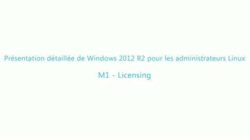 Présentation de Windows 2012 R2 pour les administrateurs Linux  M1 - Licensing Session 2