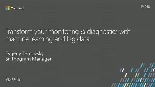 Transform your monitoring and diagnostics with machine learning and big data