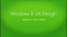 Windows 8 UX Design: (02) Less is More